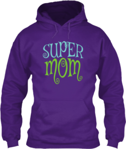 Super Mom Mother's Day Gift Hoodie